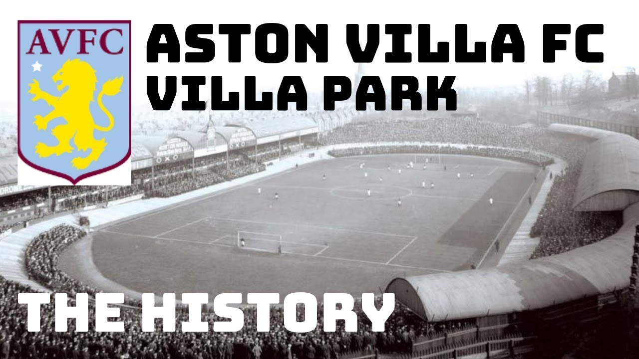 Aston Villa Fc Villa Park The History Youtube