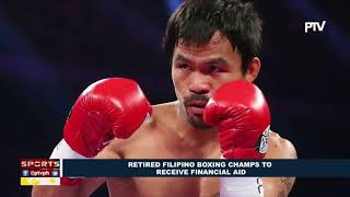 SPORTS NEWS: Retired Filipino boxing champs to receive financial aid