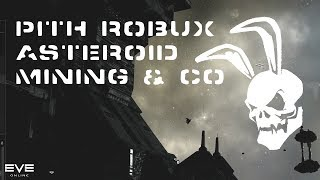 Pith Robux Asteroid Mining & Co - Walkthrough (EVE Online)