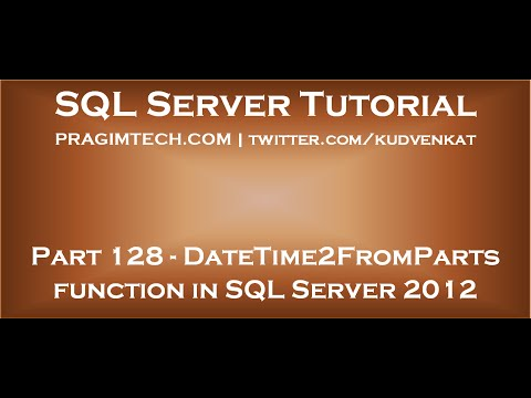 DateTime2FromParts Function In SQL Server 2012