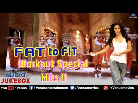 FAT TO FIT : Workout Special Hits  Audio Jukebox