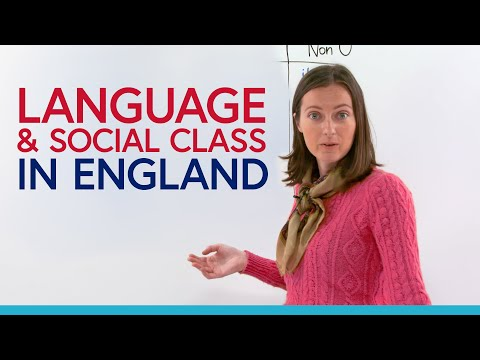 How do posh people speak? Learn about language and social class in England