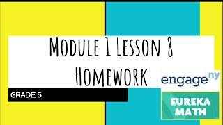 Engage NY \/\/ Eureka Math Grade 5 Module 1 Lesson 8 Homework