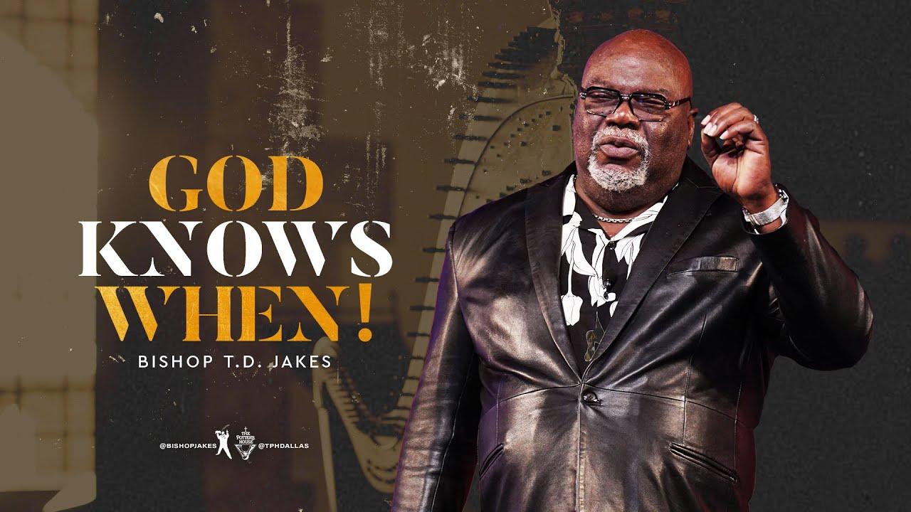 Download God Knows When! - Bishop T.D. Jakes