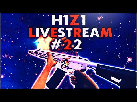 H1Z1 King of the Kill - Getting Royalty Today!? Full Stream #22