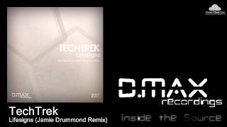 TechTrek - Lifesigns (Jamie Drummond Remix)