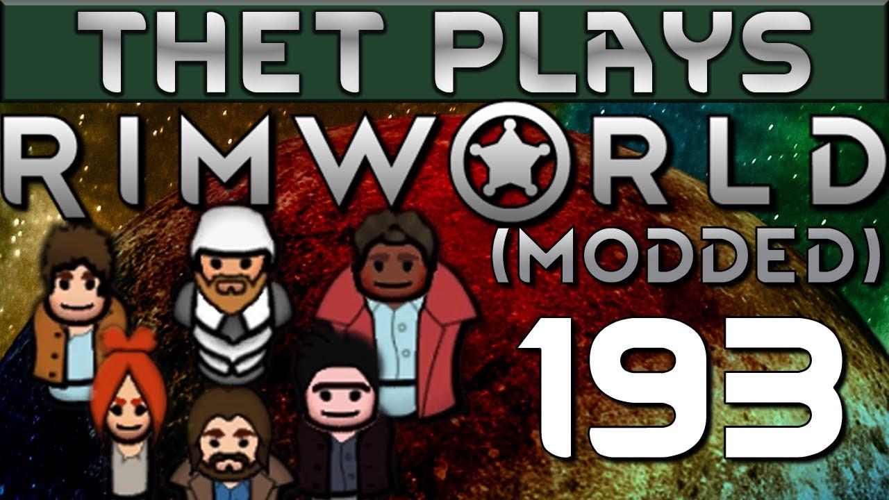 Thet Plays Rimworld 1 0 Part 193: Break Time For Dirk [Modded]