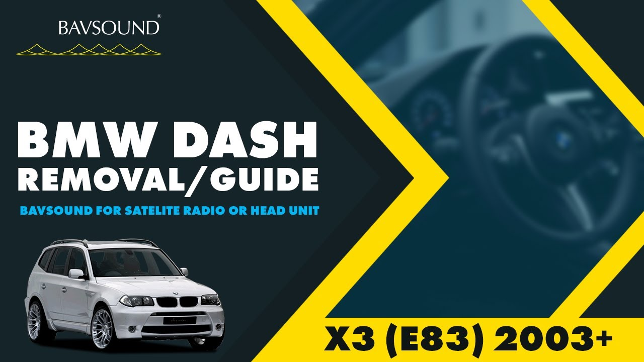 Bavsound X3 E83 03 Dash Removal Guide For Satellite