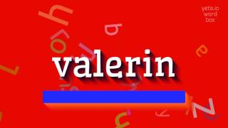 """How to say """"valerin""""! (High Quality Voices)"""