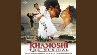 Jana Suno Hum Tumpe Marte Hai (Khamoshi - The Musical / Soundtrack Version)