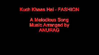 Kuch Khaas Hai - FASHION