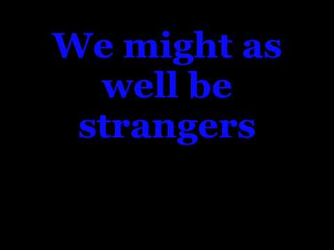 Keane- We Might As Well Be Strangers With Lyrics