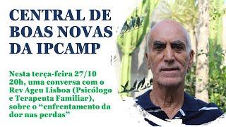 CENTRAL DE BOAS NOVAS DA IPCAMP - Programa 28