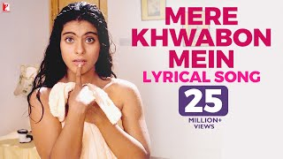 Lyrical: Mere Khwabon Mein - Full Song with Lyrics