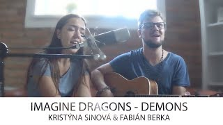 Imagine Dragons - DEMONS [cover by Kristýna Sinová & Fabián Berka]