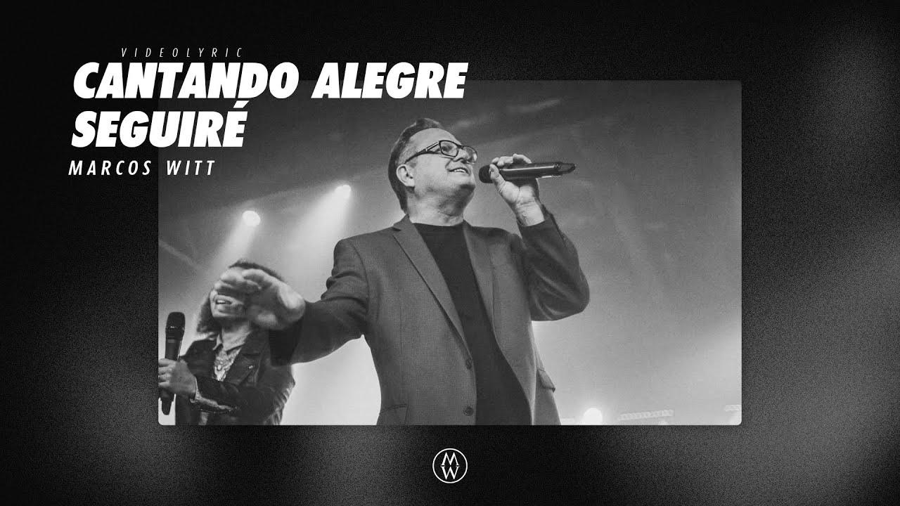 Marcos Witt | Cantando Alegre Seguiré (Video Lyrics)