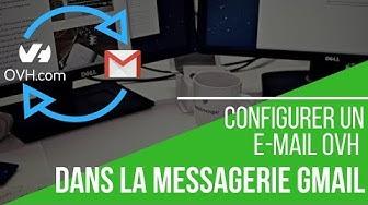 Comment configurer une adresse mail OVH sur Gmail