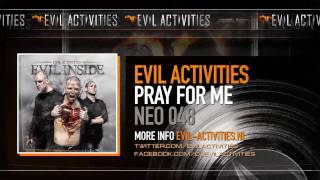 Evil Activities - Pray For Me (HQ)
