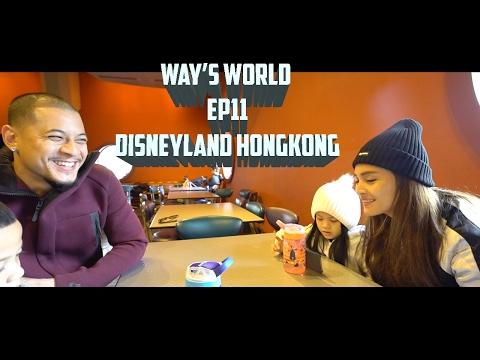 "WAY""S WORLD EP11 : DISNEYLAND HONGKONG"