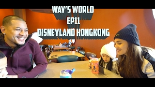 "WAY""S WORLD EP11 : DISNEYLAND HONGKONG"