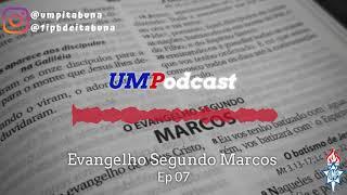 UMPodcast - Espisódio 07 |Marcos 1.40-45| Rev. James Cléber