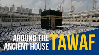 Tawaf around the Ancient House (A Pilgrim's Journey)
