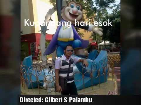 Kupandang hari esok versi Gilbert S Palambu