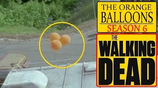 Purpose for Orange Balloons - The Walking Dead Season 6 Predictions