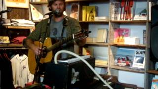 Neil Halstead -- Yer Feet (Part 1) [3/15] LIVE @ Mollusk Surf Shop, Venice Beach CA 05-8-2012