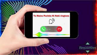 Tu Mainu Puc a Hi Nahi ringtone for mobile phone Ring320kbps com