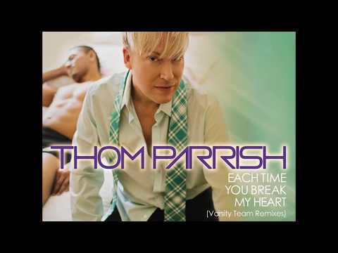 Thom Parrish -  Each Time You Break My Heart...