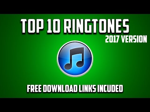Top 10 Ringtones 2017 - (All Download Links Included)