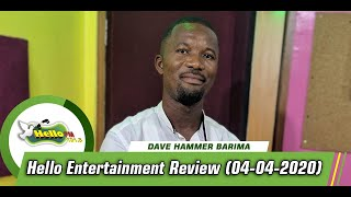 HELLO ENTERTAINMENT REVIEW WITH DAVE HAMMER BARIMA (04/04/2020)