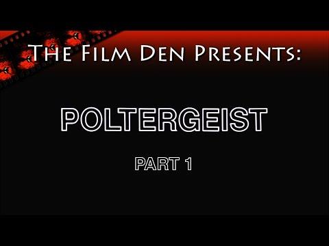 The Film Den: Poltergeist, Part 1