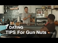 7 Dating Tips For Gun Nuts