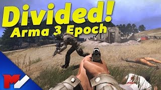 DIVIDED! - Arma 3 Epoch Adventures - Episode 1