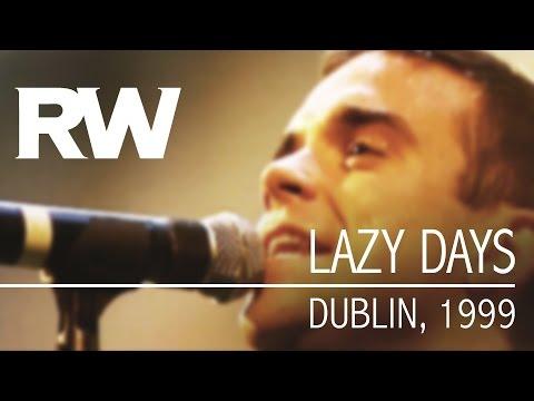 Robbie Williams   Lazy Days   Live in Dublin 1999