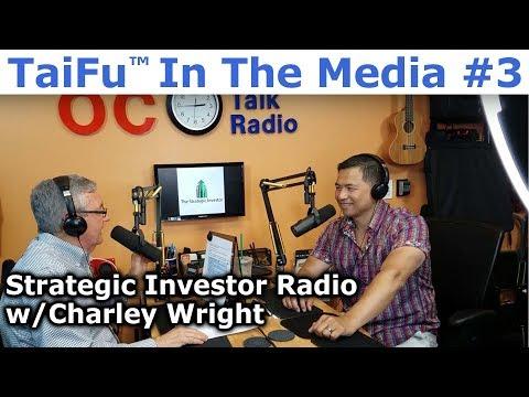 TaiFu™ In The Media #3 - Tai Zen On Strategic Investor Radio On OC Talk Radio With Charley Wright