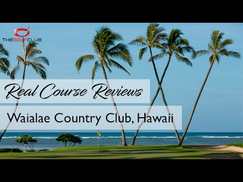TGC - Real Course Review - Waialae Country Club