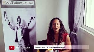 Témoignage Emmanuelle #LesTalentueuses - Cohorte A3 Guadeloupe