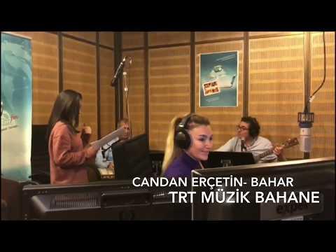 TRT MÜZİK BAHANE PROGRAMI CANDAN ERÇETİN - BAHAR