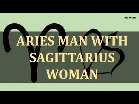 ARIES MAN WITH SAGITTARIUS WOMAN