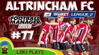 FM18 - Altrincham FC - EP77 - League 2 - Football Manager 2018
