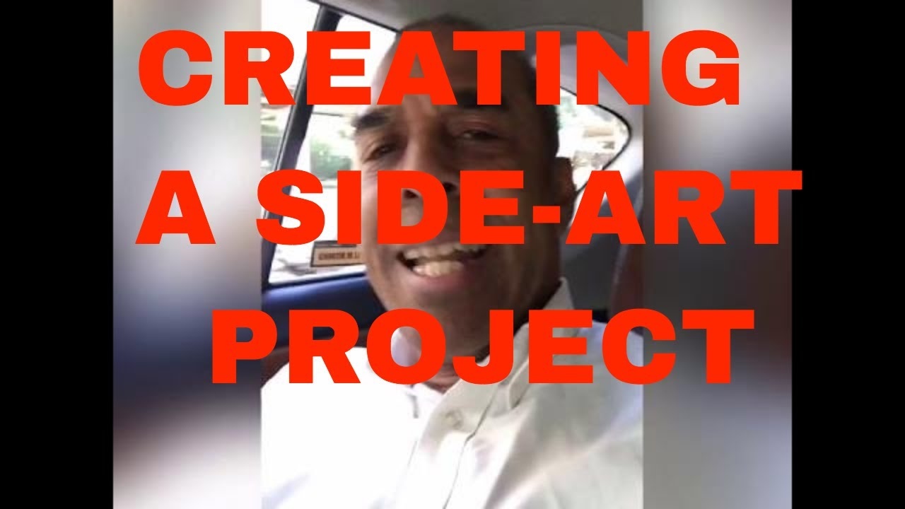 CREATING a SIDE-HUSTLE PROJECT