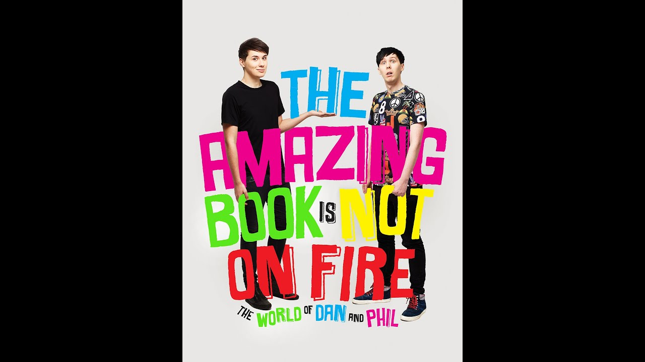 The Amazing Book Is Not On Fire: The World of Dan and Phil | Audiobook | TABINOF