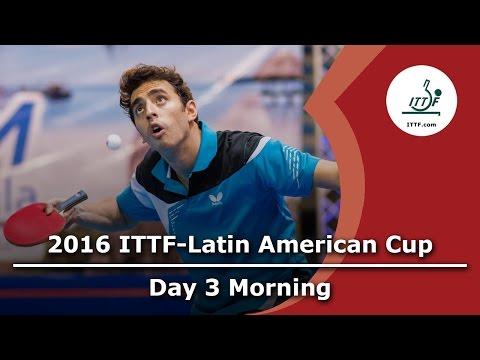 2016 ITTF Latin American Cup - Day 3 Morning