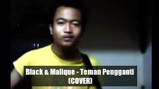 TEMAN PENGGANTI - BLACK MALIQUE ( cover by Along Zaimi )