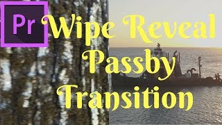 Wipe Reveal Passby Transition effect Premiere Pro  cc 2017  Tutorial