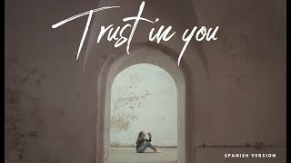 TRUST IN YOU - Lauren Daigle | en Español (SPANISH cover) | DANILA VASSALLO