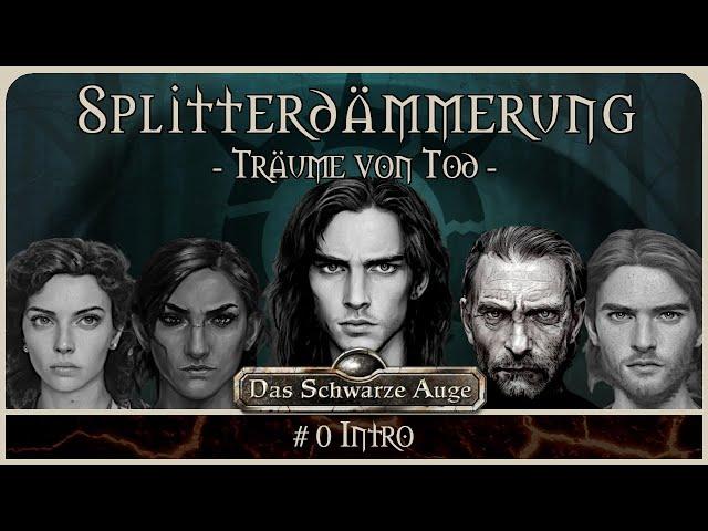 [DSA - Arkana] Splitterdämmerung - Träume von Tod: INTRO | Pen and Paper Rollenspiel